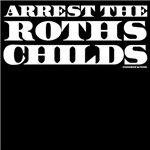 Arrest Rothschilds