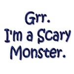 Grr.  I'm A Scary Monster.