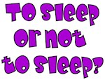 To Sleep or not to Sleep?