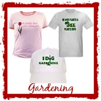 Gardening T-Shirts and Gifts