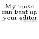 My Muse Can Beat Up Your Editor