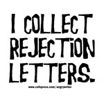 I Collect Rejection Letters