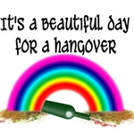 It;s a Beautiful Day for a Hangover