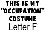 My Profession Costume: Letter F