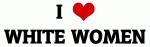 I Love WHITE WOMEN