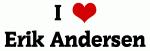I Love Erik Andersen
