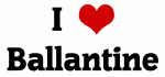 I Love Ballantine