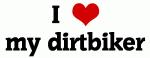 I Love my dirtbiker