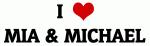 I Love MIA & MICHAEL