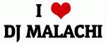 I Love DJ MALACHI