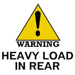 WARNING HEAVY LOAD IN REAR