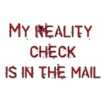 My Reality Check Is In The Mail