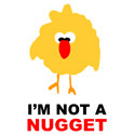 I'm Not A Nugget Tshirt & Gift