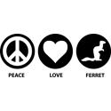 Peace Love Ferret