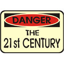 Beware The 21st Century