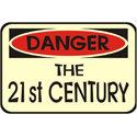 Beware The 21st Century