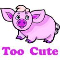 Too Cute Pig