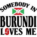 Somebody In Burundi Loves Me