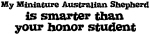 Honor Student: My <strong>Miniature</strong> <strong>Australian</strong> <strong>Shepherd</strong>