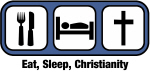 Eat, Sleep, Christianity