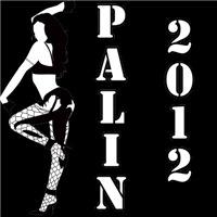 Palin 2012 - Stripper Design. Sarah Palin for Pres