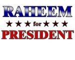 RAHEEM for president