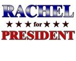 RACHEL for president