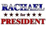 RACHAEL for president