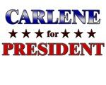 CARLENE for president