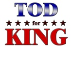 TOD for king