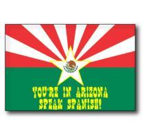 You're In Arizona Speak Spanish!