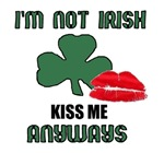 IM NOT IRISH KISS ME ANYWAYS (unique for party fav