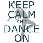 Keep Calm and Dance On Teal