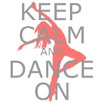 Keep Calm and Dance On Coral and Grey