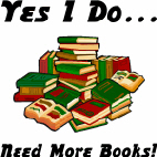 Bibliophiles, bibliomaniacs, book addicts, avid readers . . . Yes I do ... Need More Books! And so do you! A fun design for readers, book store employees and librarians.