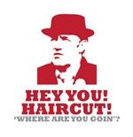 HEY YOU! HAIRCUT!