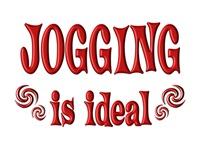 <b>JOGGING IS IDEAL</b>