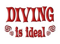 <b>DIVING IS IDEAL</b>