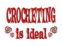 <b>CROCHETING IS IDEAL</b>