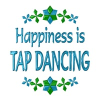 <b>HAPPINESS IS TAP DANCING</b>