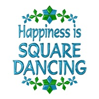 <b>HAPPINESS IS SQUARE DANCING</b>