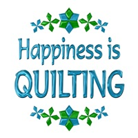 <b>HAPPINESS IS QUILTING</b>