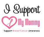 I Support (Mommy) Breast Cancer T-Shirts