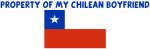PROPERTY OF MY CHILEAN BOYFRIEND