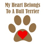My Heart Belongs To A Bull Terrier