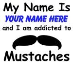 Custom Addicted To Mustaches