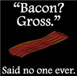 Said No One Ever: Bacon