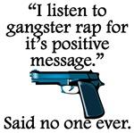 Said No One Ever: Gangster Rap