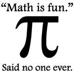 Said No One Ever: Math Is Fun