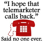 Said No One Ever: Telemarketer